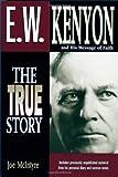 E. W. Kenyon and His Message of Faith, Joe McIntyre, 0884194515