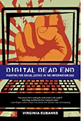 Digital Dead End – Fighting for Social Justice in the Information Age (The MIT Press) Paperback