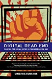 Digital Dead End : Fighting for Social Justice in the Information Age, Eubanks, Virginia, 0262518139