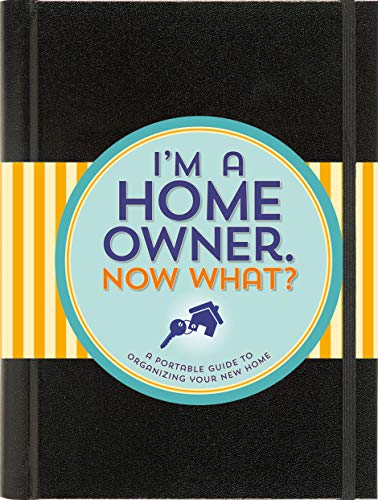 I'm a Homeowner, Now What? (A Logbook for Everything in Your Home) (Home Maintenance)