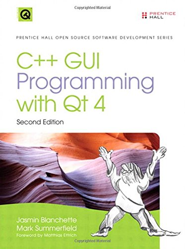 C++ GUI Programming with Qt 4 (2nd Edition) (Prentice Hall Open Source Software Development Series) by Prentice Hall