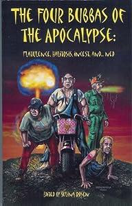 The Four Bubbas of the Apocalypse: Flatulence, Halitosis, Incest, and...Ned (The Bubbas of the Apocalypse Book 2)
