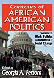 img - for Contours of African American Politics: Volume 2, Black Politics and the Dynamics of Social Change book / textbook / text book