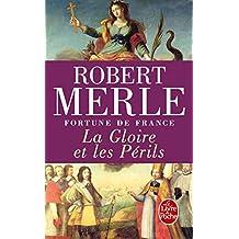 FORTUNE DE FRANCE T.11 : LA GLOIRE ET LES PÉRILS