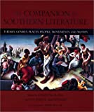 The Companion to Southern Literature: Themes, Genres, Places, People, Movements, and Motifs (Southern Literary Studies)