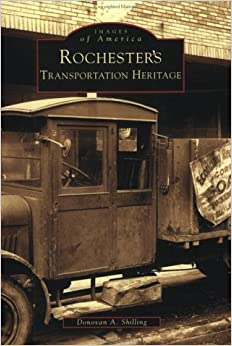 Rochester's Transportation Heritage (Images of America)