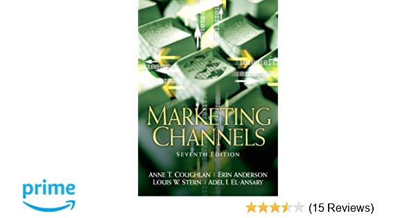 Marketing channels 7th edition anne coughlan erin anderson marketing channels 7th edition anne coughlan erin anderson louis w stern adel el ansary 9780131913462 amazon books fandeluxe Images