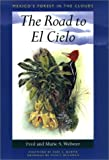 img - for The Road to El Cielo: Mexico's Forest in the Clouds (Treasures of Nature Series) book / textbook / text book