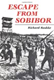 Escape from Sobibor, Richard Rashke, 0252064798