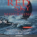 Red Sky in Mourning: The True Story of a Woman's Courage and Survival at Sea | Tami Oldham Ashcraft