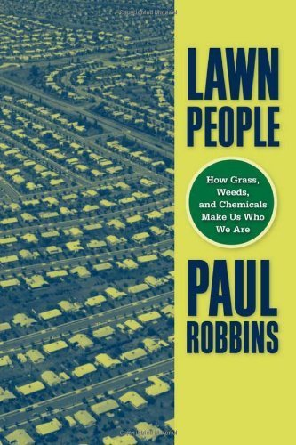Lawn People  How Grasses Weeds And Chemicals Make Us Who We Are  English Edition