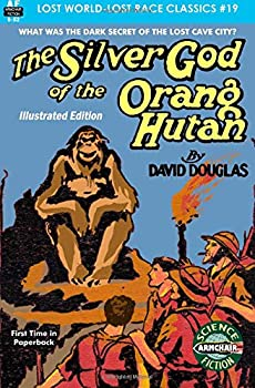 The Silver God of the Orang Hutan by David Douglas
