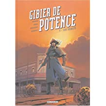 GIBIER DE POTENCE T03 : SIX SECRETS