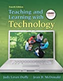 img - for Teaching and Learning with Technology (4th Edition) book / textbook / text book