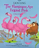 Lion King, the - the Flamingos are Tickled Pink, Chip Lovitt, 0786830360