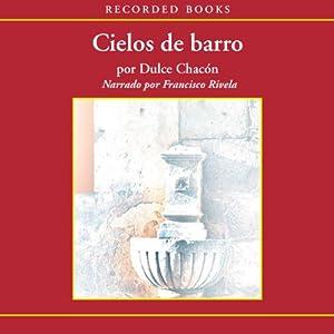 Cielos de Barro [Skies of Clay (Texto Completo)] Audiobook