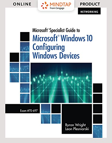 MindTap Networking for Wright/Plesniarski's Microsoft Specialist Guide to Microsoft Windows 10 (Exam 70-697, Configuring Windows Devices), 1st Edition by Cengage Learning