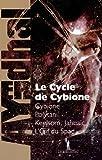 Cybione : Le Cycle de Cybione : Cybione ; Polytan ; Keelsom, Jahnaïc ; L'Oeil du Spad