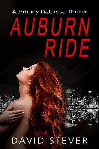 Book: Auburn Ride - A Johnny Delarosa Thriller (The Delarosa Series Book 1) by David Stever