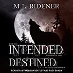 Intended and Destined: Potential Series, Book 2 | M.L. Ridener