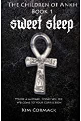 Sweet Sleep:The Children of Ankh Book 1: Volume 1 by Kim Cormack (2014-08-10) Paperback