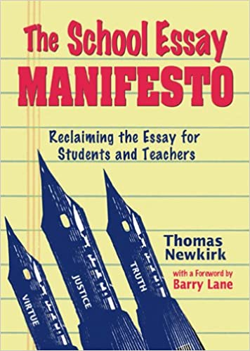 the school essay manifesto reclaiming the essay for students and  the school essay manifesto reclaiming the essay for students and teachers thomas newkirk 9781931492171 com books