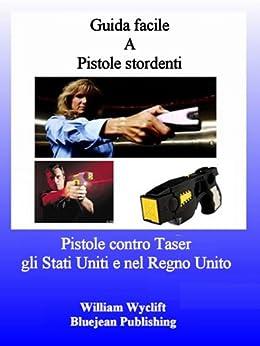 Amazon.com: Guida facile A Pistole stordenti - Pistole contro Taser
