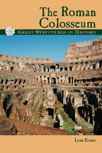 The Roman Colosseum (Great Structures in History)