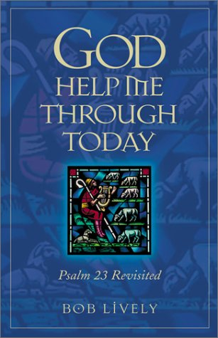 God Help Me Through Today: Psalm 23 Revisted pdf