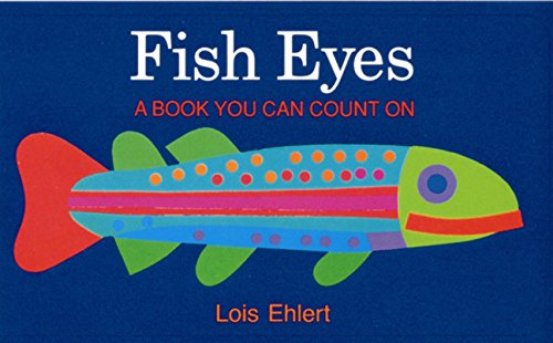 Fish Eyes: A Book You Can Count On [Lois Ehlert] (Tapa Dura)