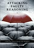img - for Attacking Faulty Reasoning: A Practical Guide to Fallacy-Free Arguments book / textbook / text book