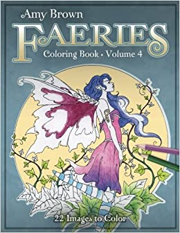 Amy Brown Faeries Coloring Book 4 9781985855380 Amazon Books