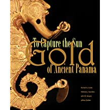 To Capture the Sun: Gold of Ancient Panama