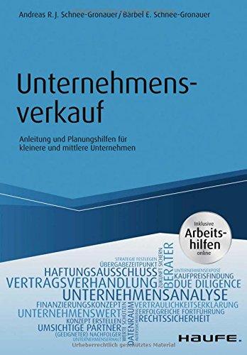 Unternehmensverkauf: Anleitung und Planungshilfen für kleinere und mittlere Unternehmen (Haufe Fachbuch)