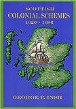 Scottish Colonial Schemes 1620-1686, George Pratt Insh, 0975366718