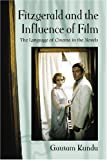 Fitzgerald and the Influence of Film, Gautam Kundu, 0786431342