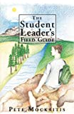 The Student Leader's Field Guide, Pete Mockaitis, 0977454800