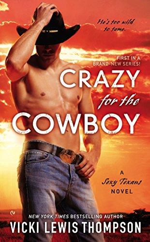 Crazy for the Cowboy: A Sexy Texans Novel