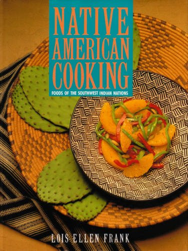 Native American Cooking by Lois Ellen Frank