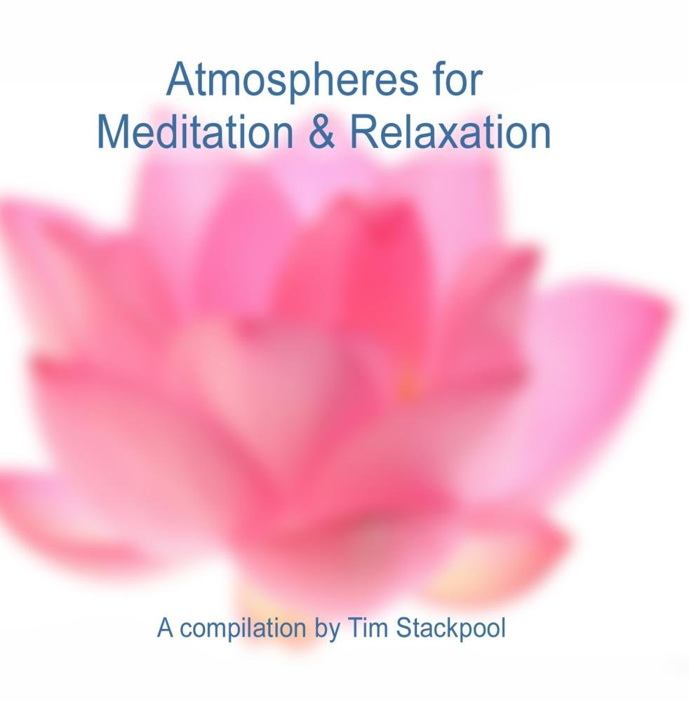 Tim Stackpool - Atmospheres for Meditation & Relaxation ...