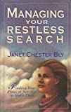 Managing Your Restless Search, Janet C. Bly, 0896938905