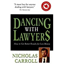 Dancing With Lawyers: How to Get Better Results for Less Money