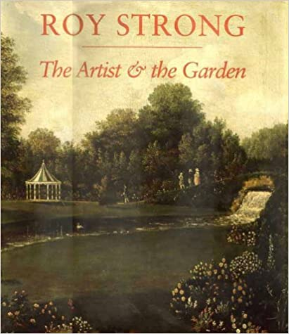 The Artist and the Garden (The Paul Mellon Centre for Studies in British Art)
