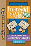 img - for From Sad to Glad: . . . And Other Bible Lessons for Kids (Faithbuilders) book / textbook / text book