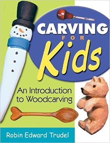 Book Carving for Kids: An Introduction to Woodcarving by Robin Edward Trudel (2006-06-01)