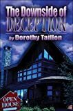 The Downside of Deception, Dorothy Taillon, 1604747692