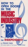 How to Open Doors in the Music Industry, Frank Fara, Patty Parker, 0961682604