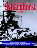 Battleships of the Scharnhorstclass: The Scharnhorst and Gneisenau : The Backbone of the German Surface Forces at the Outbreak of War