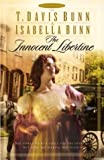 The Innocent Libertine, T. Davis Bunn and Isabella Bunn, 0764228587