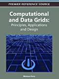 Computational and Data Grids : Principles, Applications and Design, , 1613501137